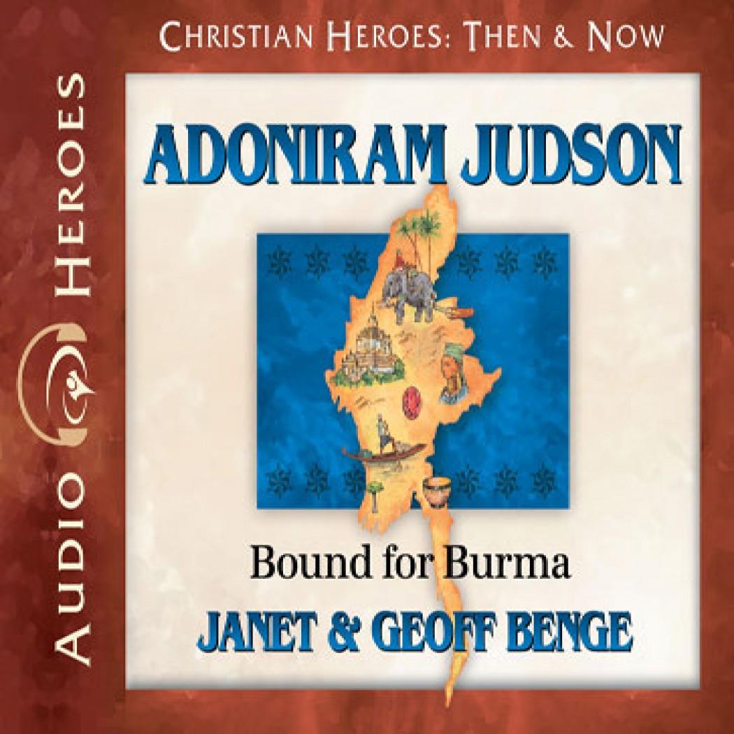 Adoniram Judson (Christian Heroes: Then & Now)