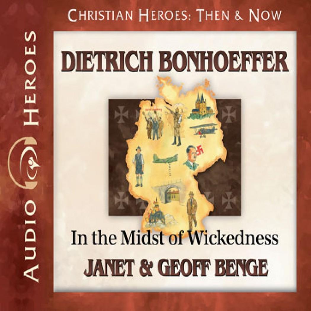 Dietrich Bonhoeffer (Christian Heroes: Then & Now)