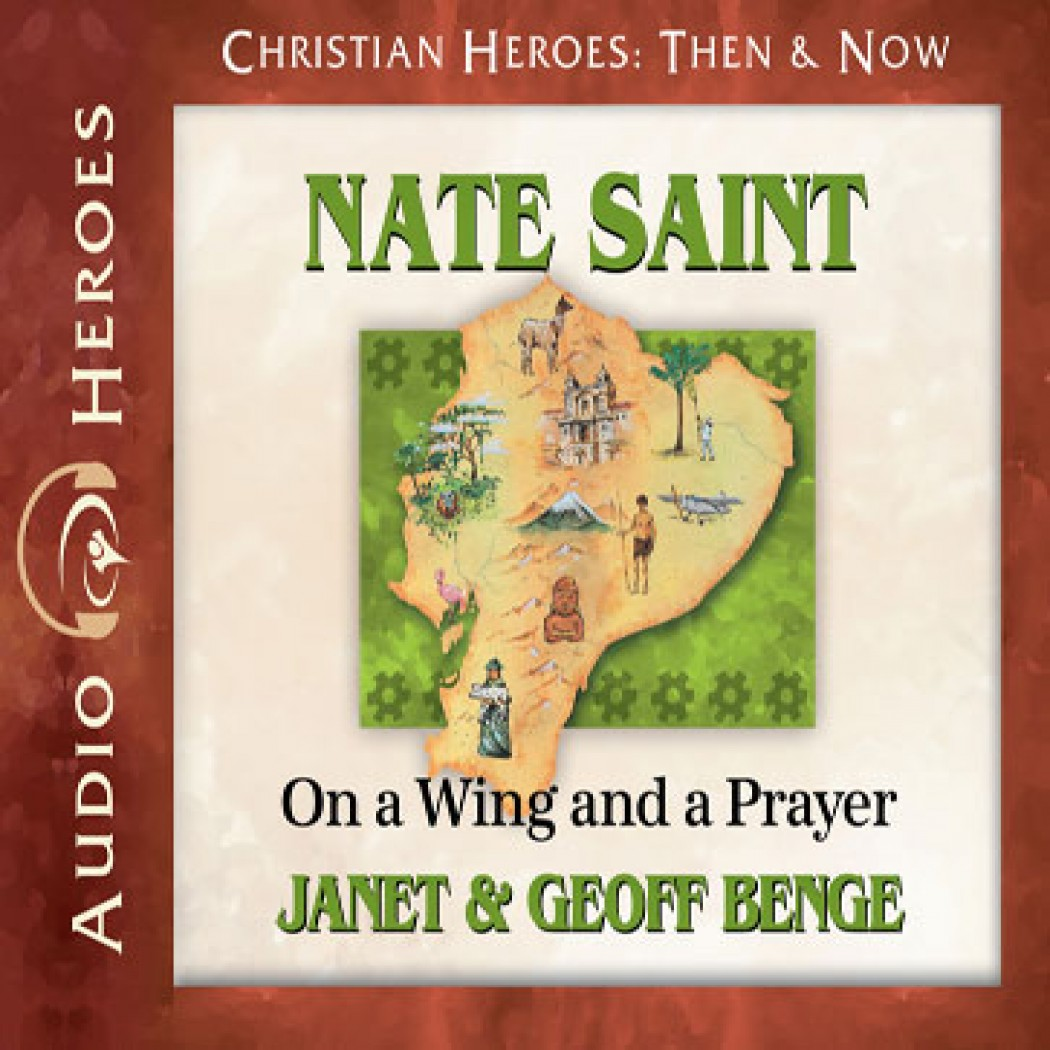 Nate Saint (Christian Heroes: Then & Now)