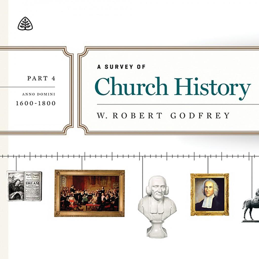 A Survey of Church History Teaching Series, Part 4