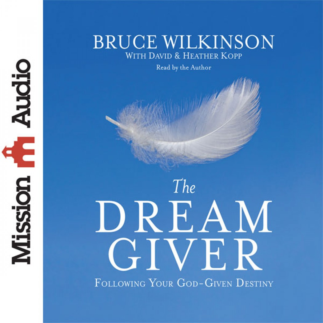 the dream giver by bruce wilkinson The dream giver: following your god-given destiny - ebook written by bruce wilkinson read this book using google play books app on your pc, android, ios devices.