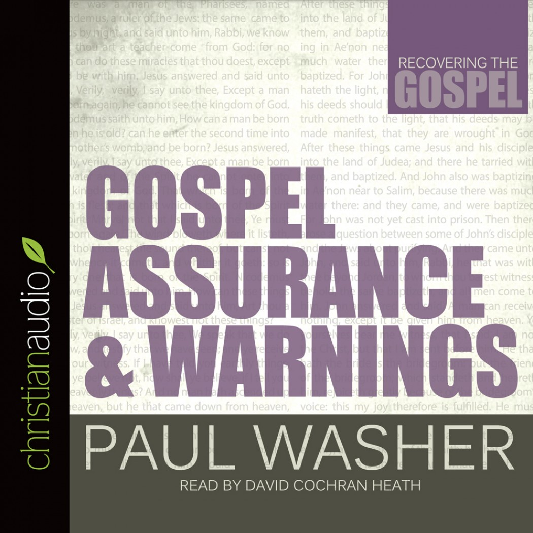 Gospel Assurance and Warnings (Recovering the Gospel Series)