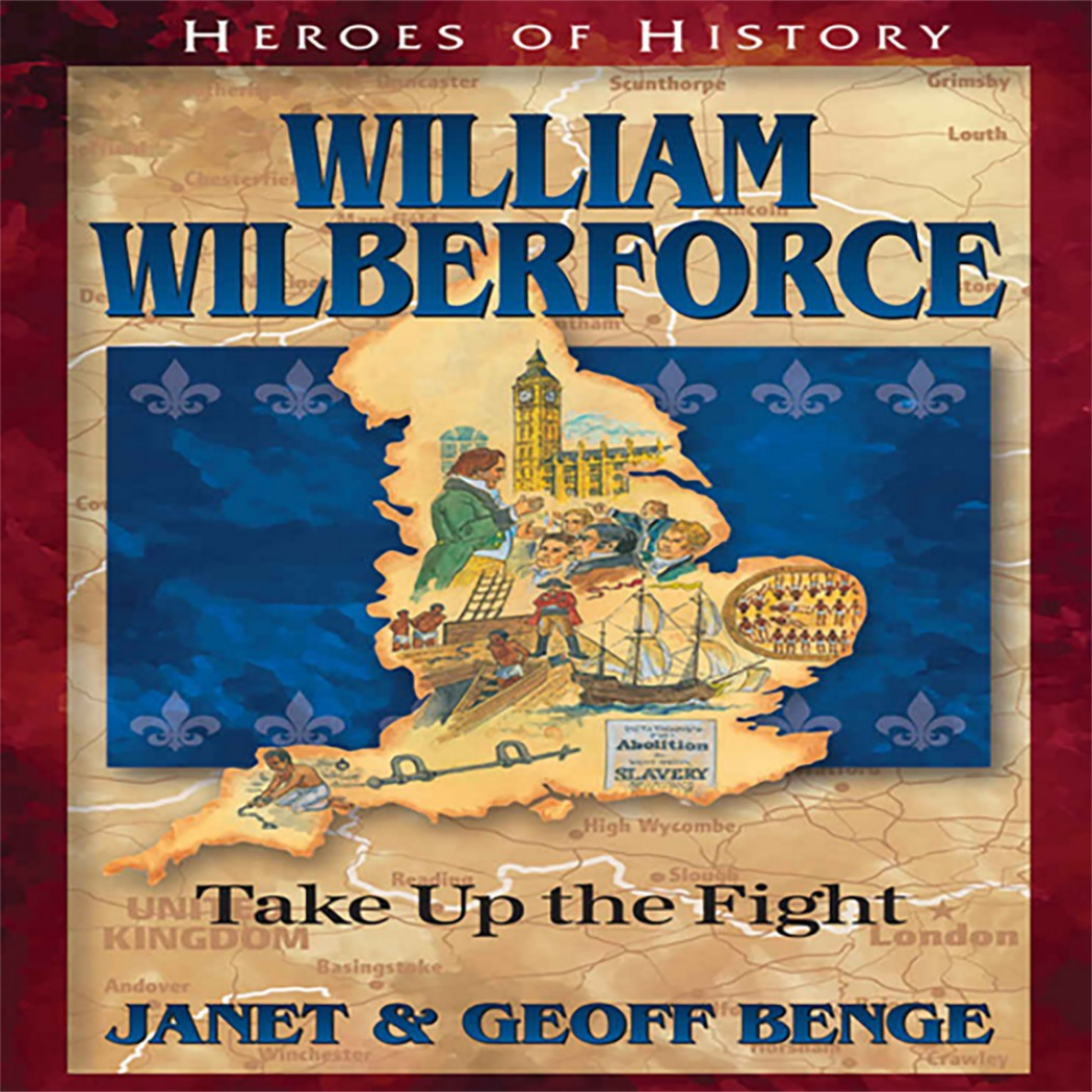William Wilberforce (Heroes of History)