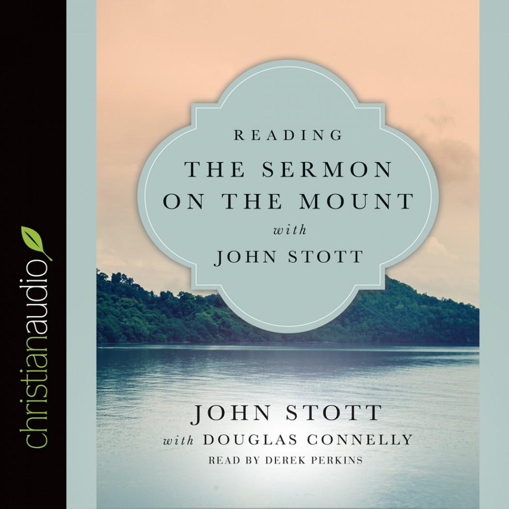 Reading the Sermon on the Mount with John Stott (Reading the Bible with John Stott Series)