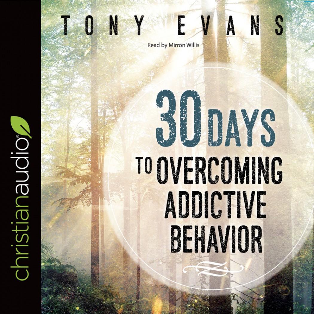 30 Days to Overcoming Addictive Behavior
