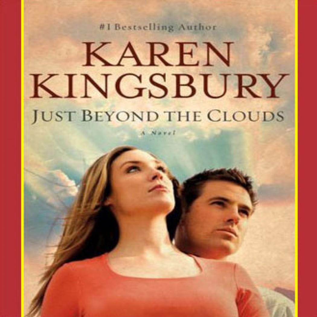 Just Beyond the Clouds (Cody Gunner Series #2) by Karen Kingsbury