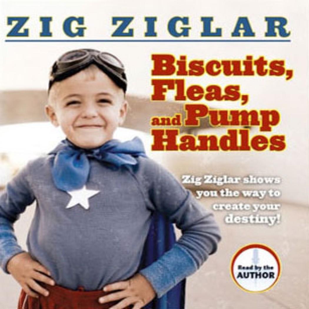 Biscuits Fleas And Pump Handles By Zig Ziglar Audiobook