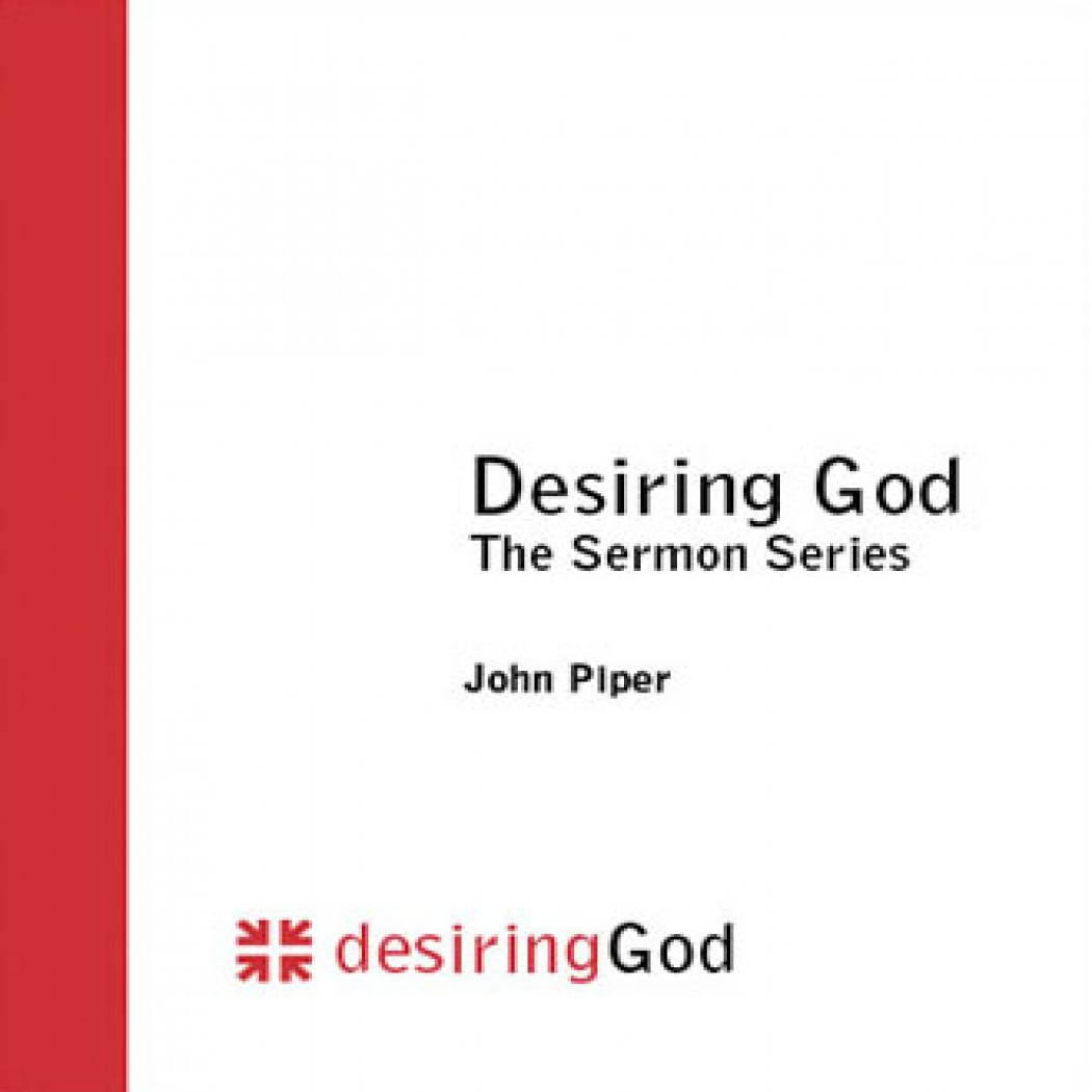 Desiring God: The Sermon Series