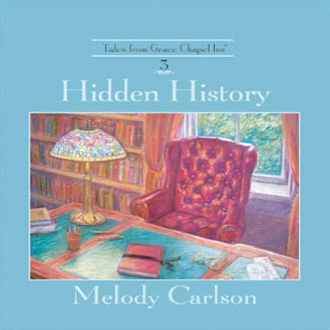 Hidden History (Tales from Grace Chapel Inn Series, Book #3)