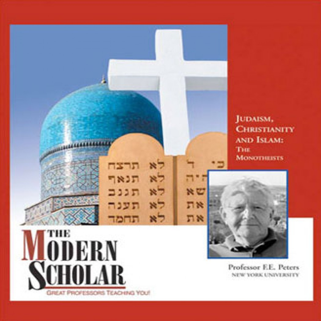 The Modern Scholar: Judaism, Christianity, and Islam