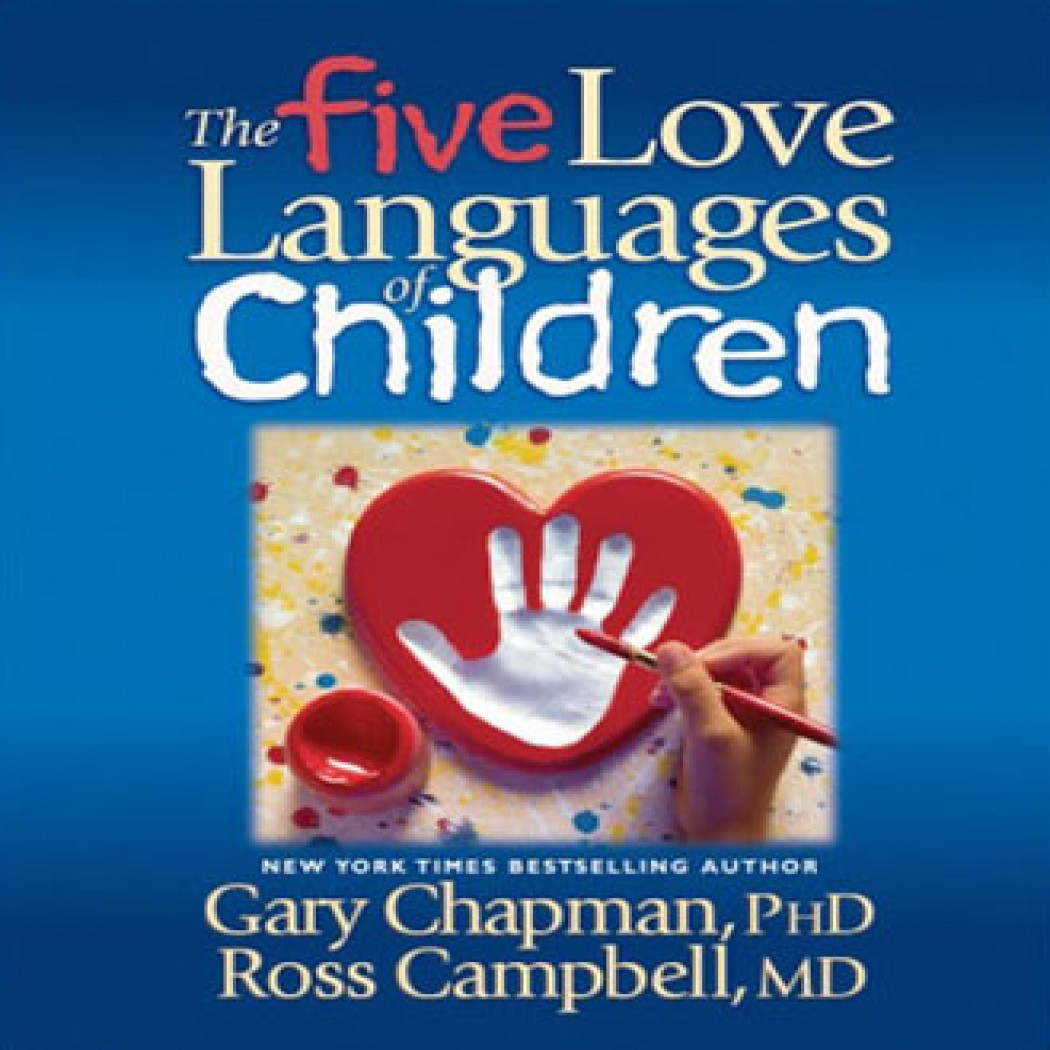 The Five Love Languages Of Children by Dr. Gary Chapman & Ross ...