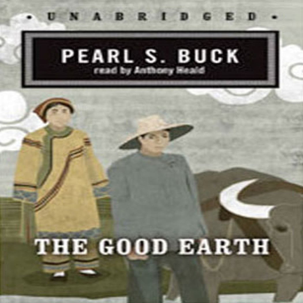 the helping hand of wang lung in the good earth by pearl s buck The good earth (house of earth #1), pearl s buck the good earth is a novel by pearl s buck published in 1931 and awarded the pulitzer prize for the novel in 1932 the best-selling novel in the united states in both 1931 and 1932 was an influential factor in buck's winning the nobel prize for literature in 1938.