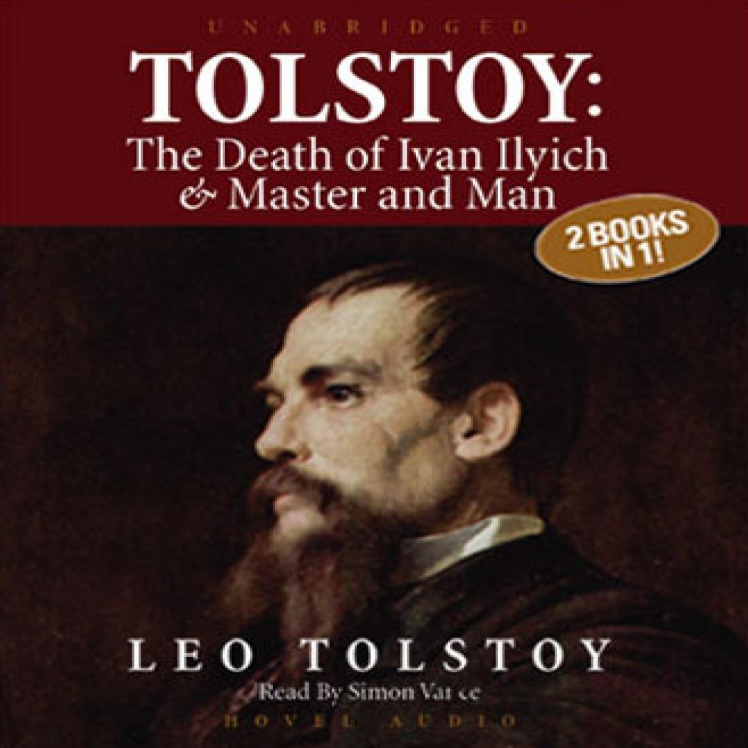 the death of ivan ilyich leo The work was new and ivan ilyich was one of the first men to apply the new code of 1864 on taking up the post of examining magistrate in a new town, he made new acquaintances and connections reference: p 748.