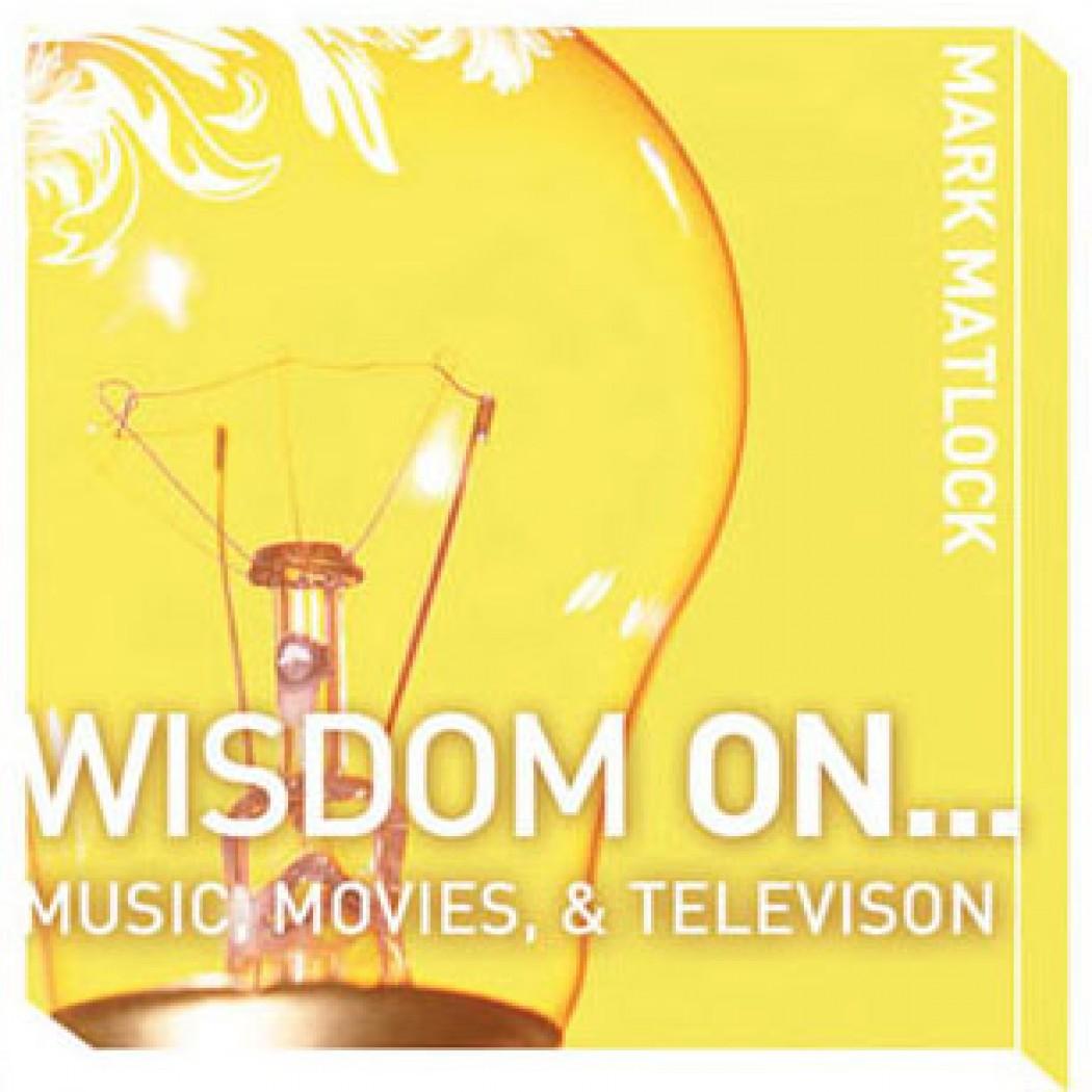 Wisdom on Music, Movies & Television