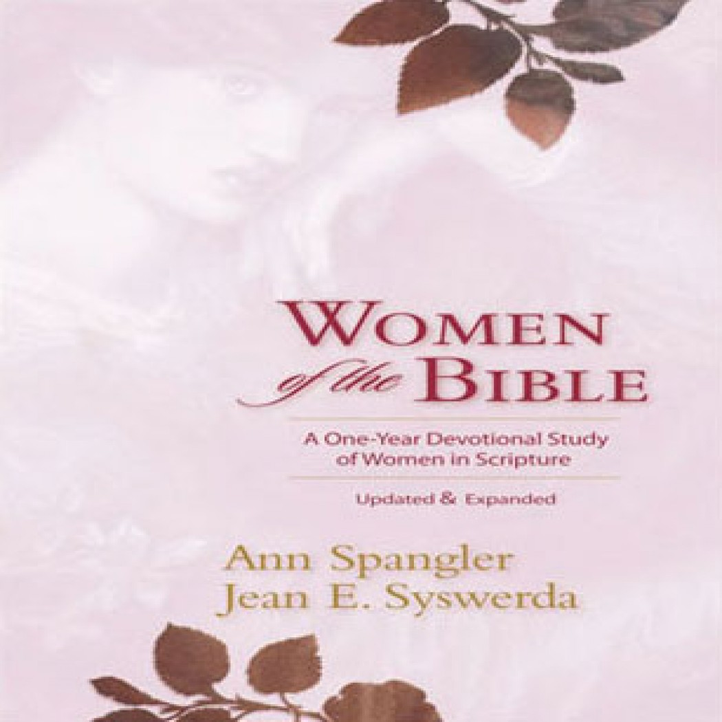 Women of the Bible: A One Year Devotional Study