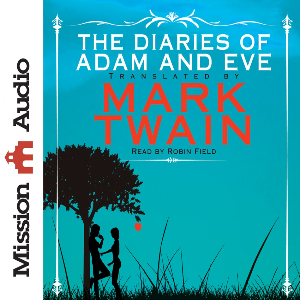 a summary of the diaries of adam and eve by mark twain Lesson summary the story of adam and eve in mark twain's ''the diaries of adam and eve'' is not just a creation story it is a story, sprinkled with humor, that shows the struggles of dominance between men and women and that perception can change with just the bite of an apple it explores grappling with differences and avoiding judgment.