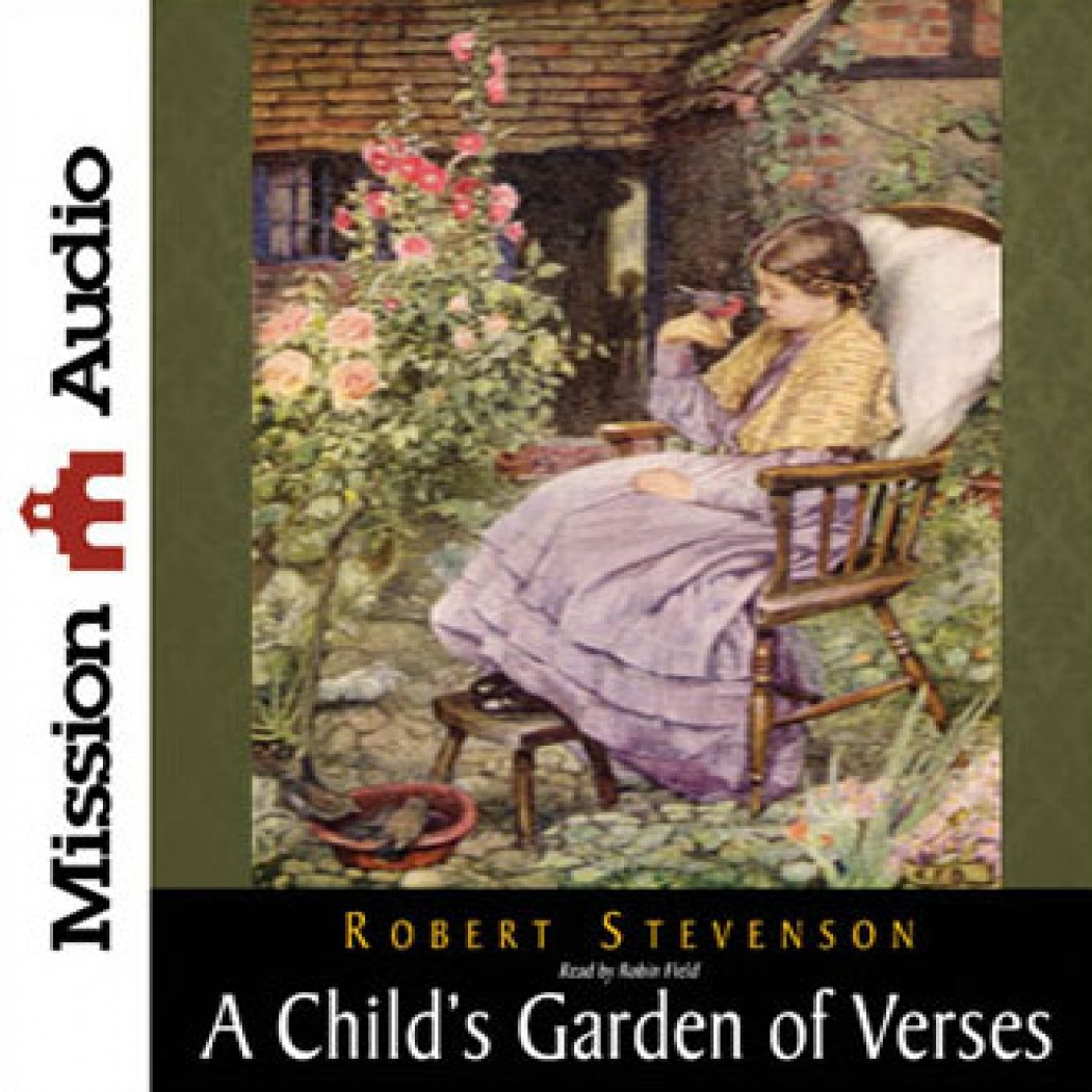 A Child 39 S Garden Of Verses By Robert Louis Stevenson Audiobook Download Christian Audiobooks