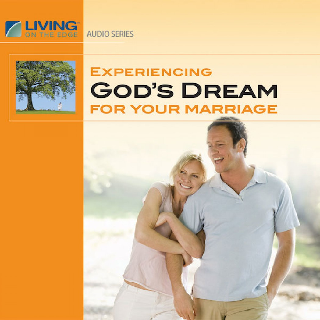 Experiencing God's Dream for Your Marriage Teaching Series