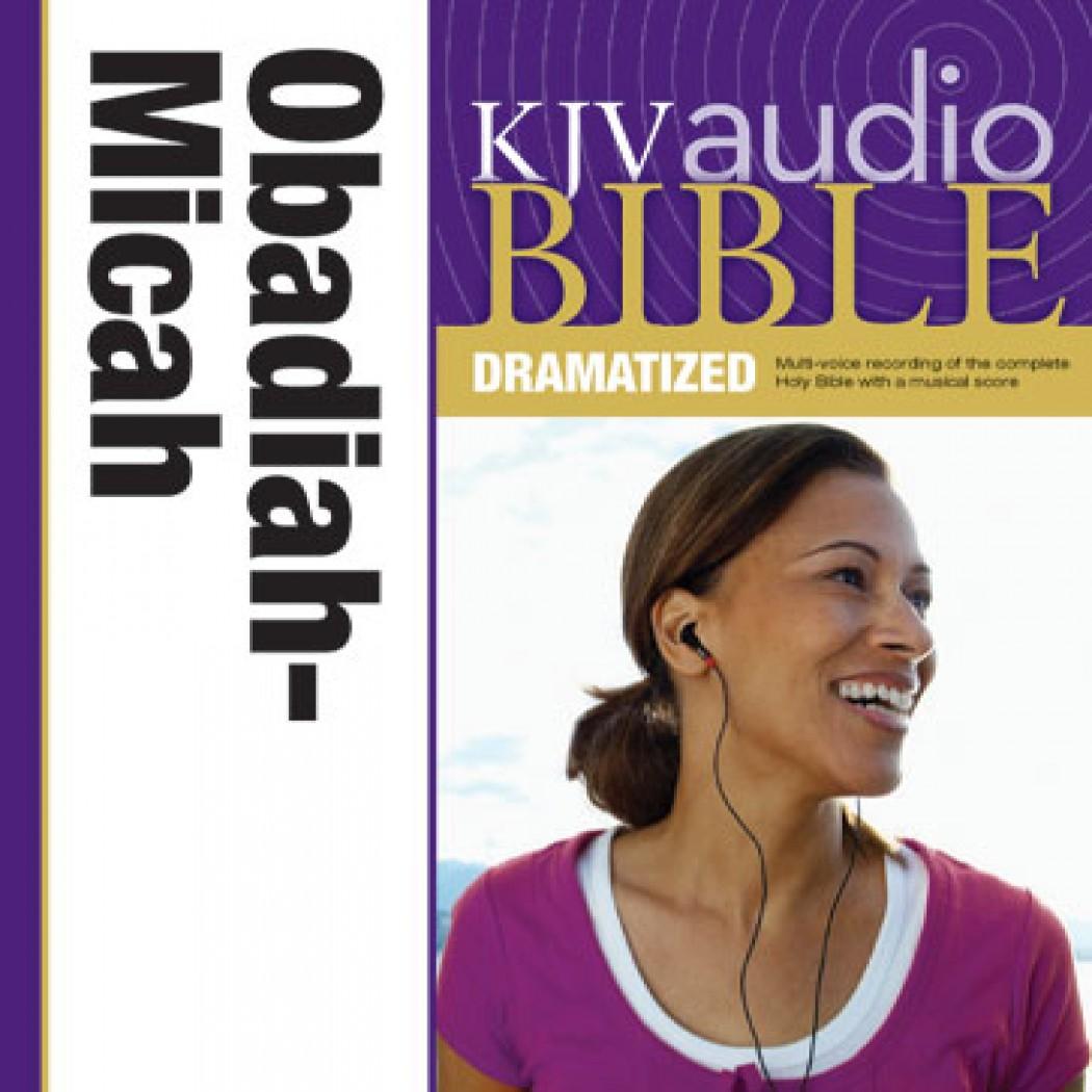 KJV Audio Bible, Dramatized: Obadiah to Micah