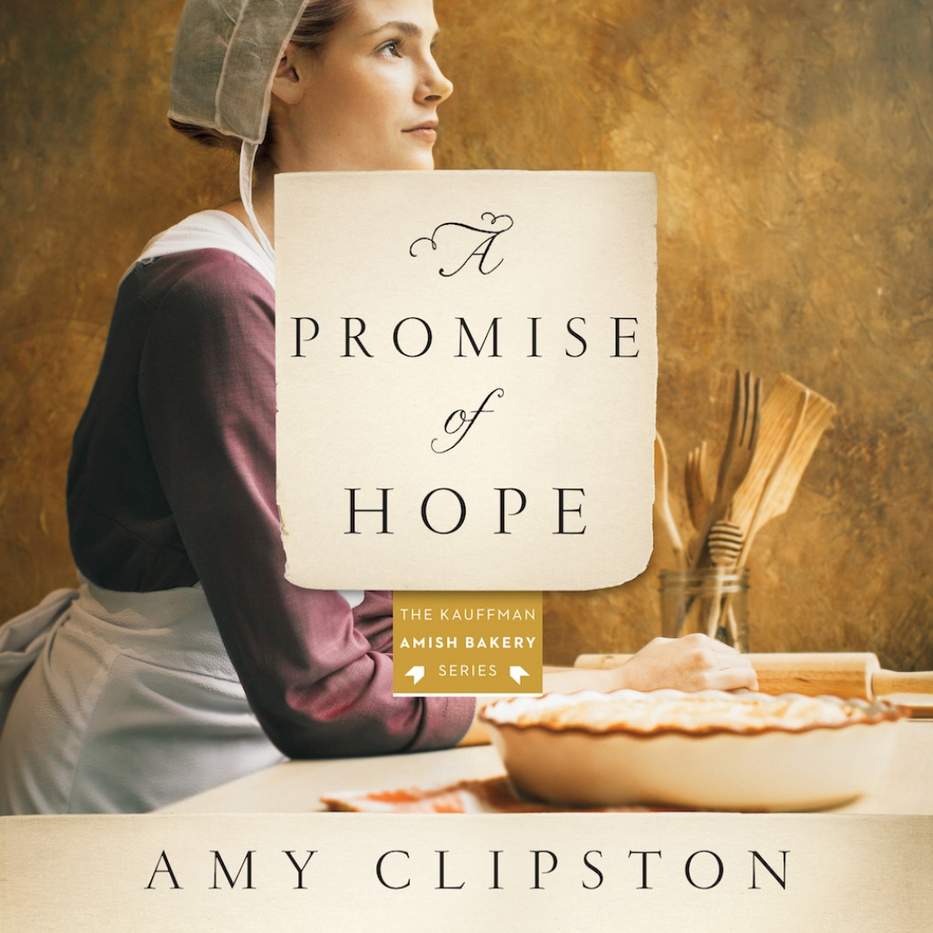 A Promise of Hope (Kauffman Amish Bakery Series, Book #2)