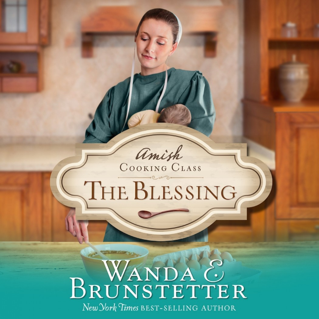 The Blessing (The Amish Cooking Class)