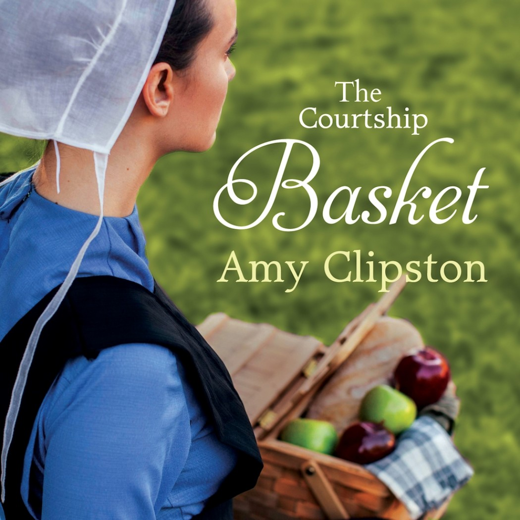 The Courtship Basket (An Amish Heirloom Novel, Book #2)