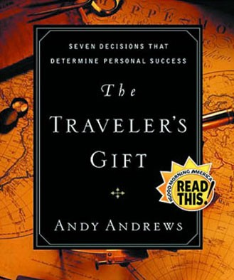 Traveler's Gift; Mastering the Seven Decisions by Andy Andrews (2009, Hardcover)