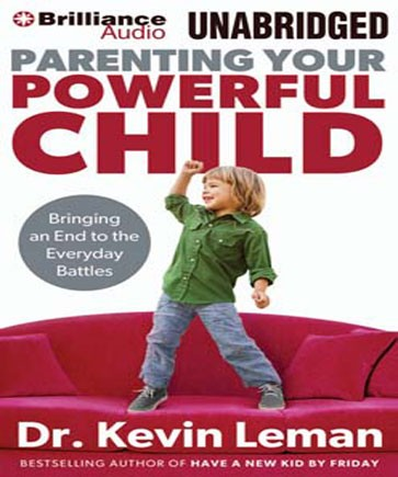 Parenting your powerful child kindle