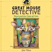 Basil and the Cave of Cats (The Great Mouse Detective, Book #2)