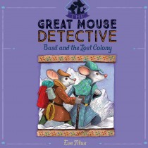 Basil and the Lost Colony (The Great Mouse Detective, Book #5)