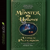 The Monster in the Hollows (The Wingfeather Saga, Book #3)