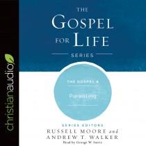 The Gospel & Parenting (Gospel for Life Series, Book #8)