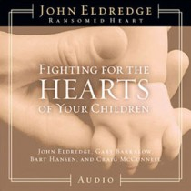 Fighting for the Hearts of Your Children
