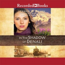 In the Shadow of Denali (The Heart of Alaska, Book #1)