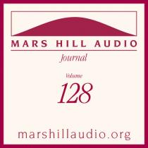 Mars Hill Audio Journal, Volume 128