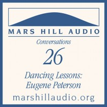 Dancing Lessons: Eugene Peterson on Theology and the Rhythms of Life