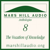 The Vocation of Knowledge: Higher Education and the Difference Christ Makes