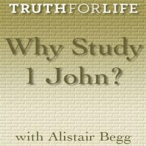 Why Study 1 John?