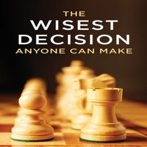 The Wisest Decision Anyone Can Make