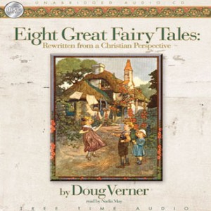 Eight Great Fairy Tales: From a Christian Perspective