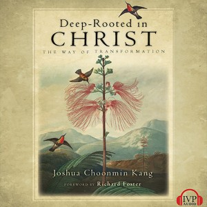Deep-Rooted in Christ