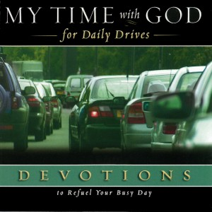 My Time with God for Daily Drives Volume Seven