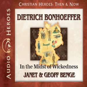 Dietrich Bonhoeffer (Christian Heroes: Then & Now)