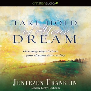 Take Hold of Your Dream
