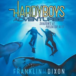 Shadows at Predator Reef (Hardy Boys Adventures #7)