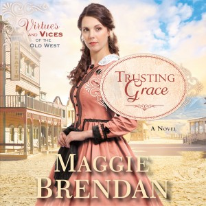 Trusting Grace (Virtues and Vices of the Old West, Book #3)