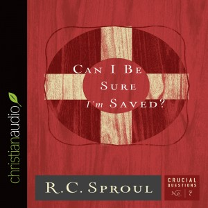 Can I Be Sure I'm Saved? (Series: Crucial Questions, Book #7)