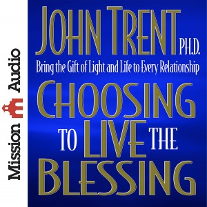 Choosing to Live the Blessing