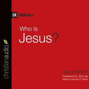 Who is Jesus? (Series: 9Marks)
