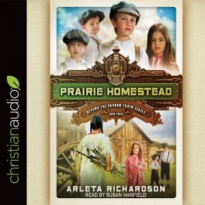 Prairie Homestead (Beyond the Orphan Train Series, Book #3)